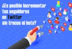 consejos incrementar seguidores Twitter Todo Sobre Redes