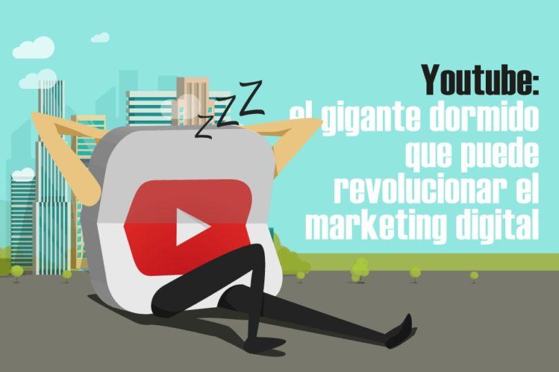 Youtube gigante dormido potencial marketing digital Todo Sobre Redes